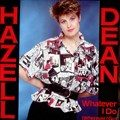 Hazell Dean - Whatever I Do