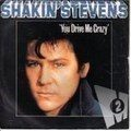 Shakin' Stevens - You Drive My Crazy