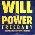 Will To Power - Baby I Love Your Way